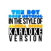 The Boy Does Nothing (In The Style Of Alesha Dixon) [Karaoke Version] - Single Songs