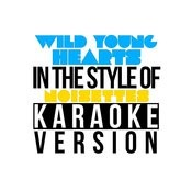 Wild Young Hearts (In The Style Of Noisettes) [Karaoke Version] - Single Songs