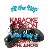 At The Hop (In The Style Of Danny & The Juniors) [Karaoke Version] - Single Songs