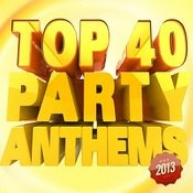 Top 40 Party Anthems Songs