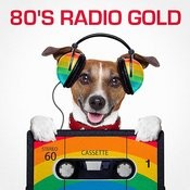 80's Radio Gold (The Best Of Radio Classics From The Eighties) Songs