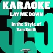 Lay Me Down (In The Style Of Sam Smith) [Karaoke Version] - Single Songs