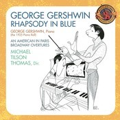 Gershwin: Rhapsody In Blue (1925 Piano Roll); An American In Paris; Broadway Overtures [Expanded Edition] Songs