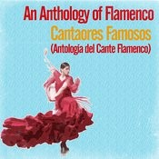An Anthology Of Flamenco / Cantaores Famosos Songs
