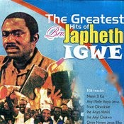 The Greatest Hits Of Bro. Japheth Igwe Songs