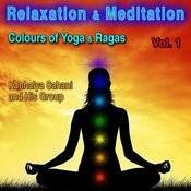 Relaxation & Meditation, Vol. 1: Colours Of Yoga & Raga Songs