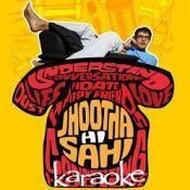 Jhootha Hi Sahi Karaoke Songs