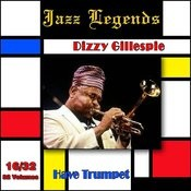 Jazz Legends (Légendes Du Jazz), Vol. 16/32: Dizzy Gillespie - Have Trumpet Songs