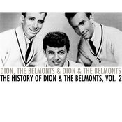 The History Of Dion & The Belmonts, Vol. 2 Songs