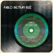 Pablo Beltrán Ruíz Songs