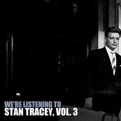 We're Listening To Stan Tracey, Vol. 3 Songs