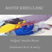 Master Series Classic - Wolfgang Amadeus Mozart - Symphonien No. 16, 18 Und 25 Songs