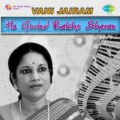 Vani Jairam - He Govind Rakho Sharan Songs