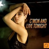 C'mon And Live Tonight Songs