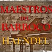 Maestros Del Barroco Haendel Songs