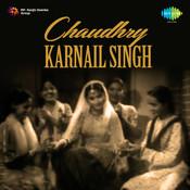 Chaudhry Karnail Singh Songs