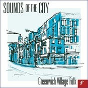 Sounds Of The City: Greenwich Village Folk Songs
