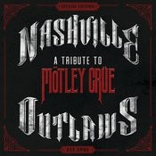 Nashville Outlaws: A Tribute To Mötley Crüe Songs