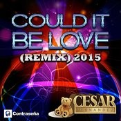 Could It Be Love (Remix 2015) Songs