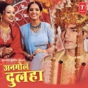 Anmol Dulha (Vivah Geet) Songs