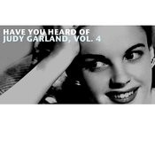 Have You Heard Of Judy Garland, Vol. 4 Songs