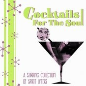 Cocktails For The Soul - A Stirring Collection Of Spirit Lifters Songs