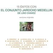 15 Éxitos Con el Conjunto Jarocho Medellín de Lino Chávez (Versiones Originales) Songs
