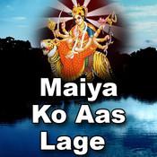Maiya Ko Aas Lage Songs