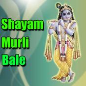 Shayam Murli Bale Songs