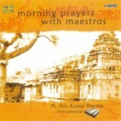 Morning Prayers With Maestros - Pandit Shiv Kumar Sharma Songs