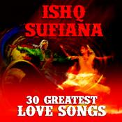 Ishq Sufiana 30 Greatest Love Songs Songs