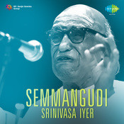 Dr Semmangudi R Srinivasa Iyer (vocal) Songs