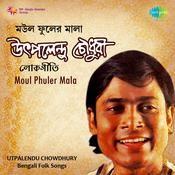 Moul Phuler Mala - Utpalendu Chowdhury Songs