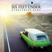 Six Feet Under: Everything Ends, Vol.2 (Music From The HBO Original Series) Songs
