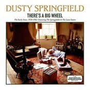 There's A Big Wheel: The Early Years, 1958 - 1962 (Feat. The Springfields & The Lana Sisters) Songs