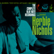 The Complete Blue Note Recordings Of Herbie Nichols Songs