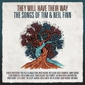 They Will Have Their Way - The Songs Of Tim & Neil Finn Songs
