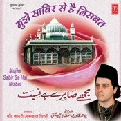Mujhe Sabir Se Hai Nisbat Songs