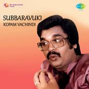 Subbaravuki Kopam Vachindi Songs