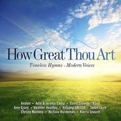 How Great Thou Art: Timeless Hymns - Modern Voices Songs