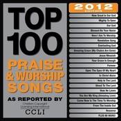 Top 100 Praise & Worship Songs 2012 Edition Songs