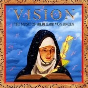 Vision / The Music Of Hildegard Von Bingen Songs
