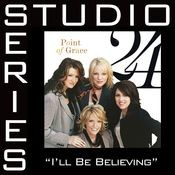 I'll Be Believing [Studio Series Performance Track] Songs