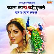 Kala Kala Kave Gujri Mp3 Song Download Kala Kala Kahe Gujri Kala Kala Kave Gujri Haryanvi Song By Tuntun Raja On Gaana Com