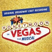Honeymoon In Vegas: The Musical (Original Broadway Cast Recording) Songs