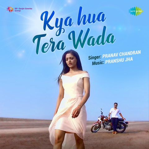 Kya Hua Tera Wada Pranav Chandran Song Download Kya Hua Tera Wada Pranav Chandran Mp3 Song Online Free On Gaana Com