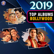 2019 Top Albums Bollywood Songs