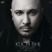 Kuch Bhi Ho Jaye Songs