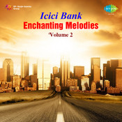 Icici Bank Enchanting Melodies Vol 2 Songs