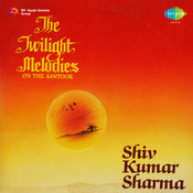 The Twilight Melodies On The Santoor Songs